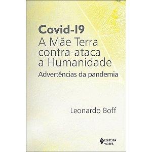 Covid-19: A Mãe Terra Contra-ataca a Humanidade