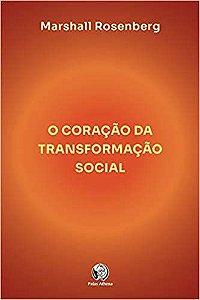 O Coração Da Transformação Social