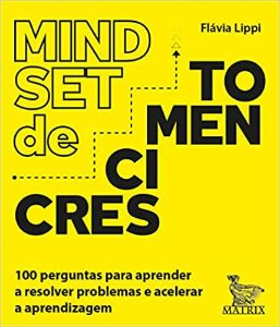 Mindset de Crescimento: 100 Perguntas Para Aprender a Resolver Problemas e Acelerar a Aprendizagem