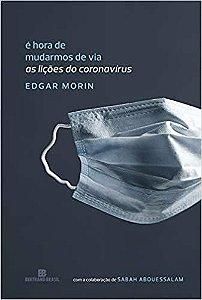 É Hora De Mudarmos De Via: As Lições Do Coronavírus