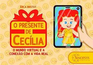O Presente de Cecília: O Mundo Virtual e a Conexão Com a Vida Real
