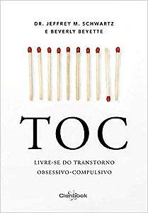 TOC: Livre-se Do Transtorno Obsessivo-Compulsivo