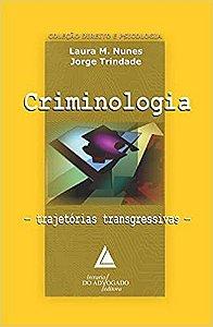 Criminologia: Trajetórias Transgressivas