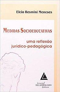 Medidas Socioeducativas: Uma Reflexão Jurídico-Pedagógica