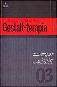 A Clínica, a Relação Psicoterapêutica e o Manejo Em Gestalt-Terapia: 3