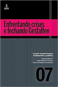 Enfrentando Crises e Fechando Gestalten: 7