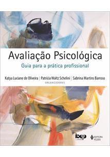 Avaliação Psicológica: GUIA PARA A PRÁTICA PROFISSIONAL