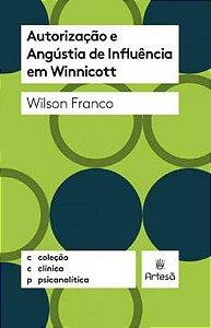 Autorização e Angustia De Influencia Em Winnicott