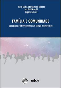 Família e Comunidade: Pesquisas e Intervenções em Temas Emergentes