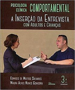 Psicologia Clínica Comportamental - A Inserção da Entrevista com Adultos e Crianças