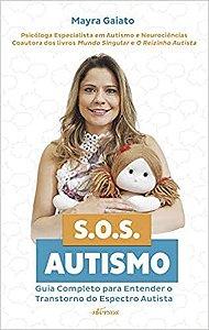 SOS Autismo: Guia Completo Para Entender o Transtorno do Espectro Autista