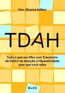 TDAH: Tudo o Que Seu Filho Com Transtorno de Déficit de Atenção e Hiperatividade Quer Que Você Saiba