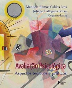 Avaliação Psicológica - Aspectos Teóricos e Práticos