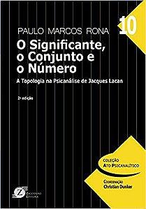 O Significante, O Conjunto e o Número: A Topologia na Psicanálise de Jacques Lacan