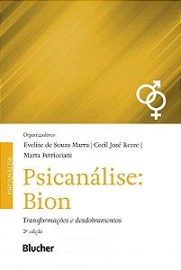 Psicanalise: Bion - Transformações e Desdobramentos