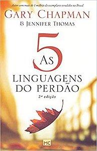As 5 Linguagens do Perdão - 2ª edição