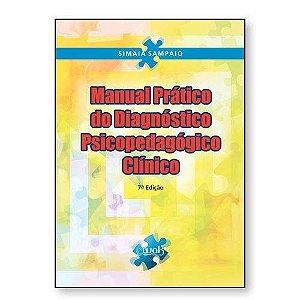Manual Prático do Diagnóstico Psicopedagógico Clínico