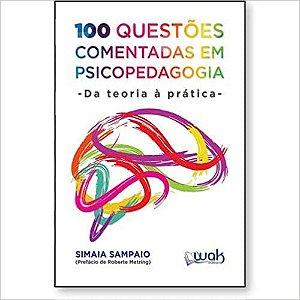 100 Questões Comentadas em Psicopedagogia – Da Teoria à Prática