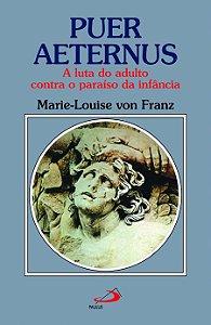 Puer Aeternus - A Luta do Adulto Contra o Paraíso da Infância