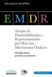 EMDR: Terapia de Dessensibilização e Reprocessamento por Meio dos Movimentos Oculares