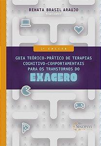 Guia Teórico-Prático de Terapias Cognitivo-Comportamentais para os Transtornos do Exagero