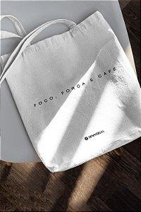 Ecobag Foco, Força e Café