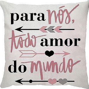 Capa Almofada Para Nós Todo Amor do Mundo Rosa Flechas