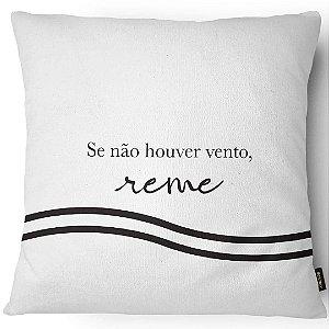 CAPA SENÃO HOUVER VENTO, REME 43 cm x 43 cm