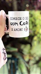 Caneca Café 325 Ml - Comece o dia com Café e Amor