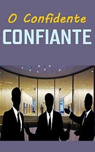 O Confidente Confiante