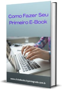 Como Fazer Seu Primeiro Ebook