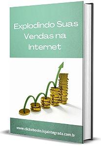 Explodindo Suas Vendas Na Internet