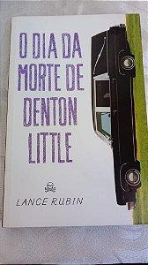 Lance Rubin - O Dia da Morte de Denton Little