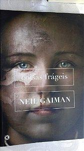 Neil Gaiman - Coisas Frágeis