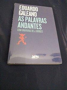 Eduardo Galeano - As Palavras Andantes