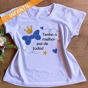 TENHO O MELHOR PAI DE TODOS BIGODE- FEMININA INFANTIL