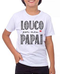 LOUCO POR MEU PAPAI-MASCULINO INFANTIL