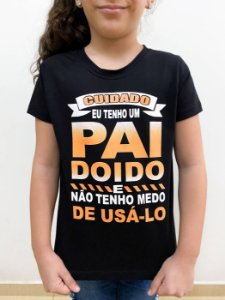 TENHO UM PAI DOIDO- FEMININA INFANTIL