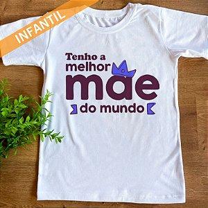 TENHO A MELHOR MÃE DO MUNDO-MASCULINO INFANTIL