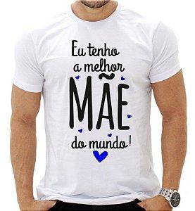 EU TENHO A MELHOR MÃE DO MUNDO- MASCULINO ADULTA