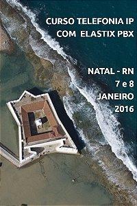 Curso Telefonia IP com Elastix PBX em Natal-RN 7 e 8 Janeiro 2017