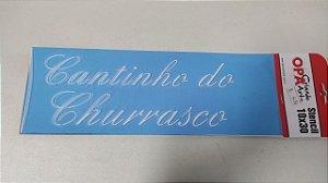 STENCIL 10X30 - FRASE CANTINHO DO CHURRASCO