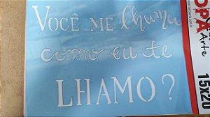 STENCIL 15X20 - FRASE VOCÊ ME LHAMA