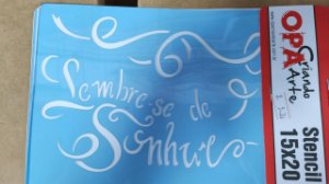 STENCIL 15X20 - FRASE LEMBRE-SE DE SONHAR
