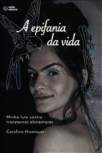 A Epifania da Vida - Carolina Hissnauer