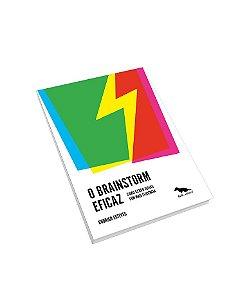 O Brainstorm eficaz. Como gerar ideias com mais eficiência