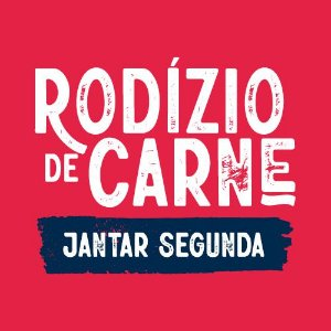 * Rodízio Jantar Segunda