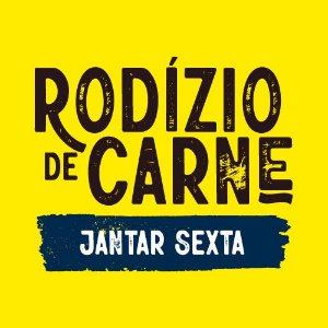 * Rodízio Jantar Sexta