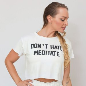 T-shirt Yoga Cropped Off White - Don't Hate Meditate