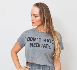 T-shirt Yoga Cropped Mescla - Don't Hate Meditate